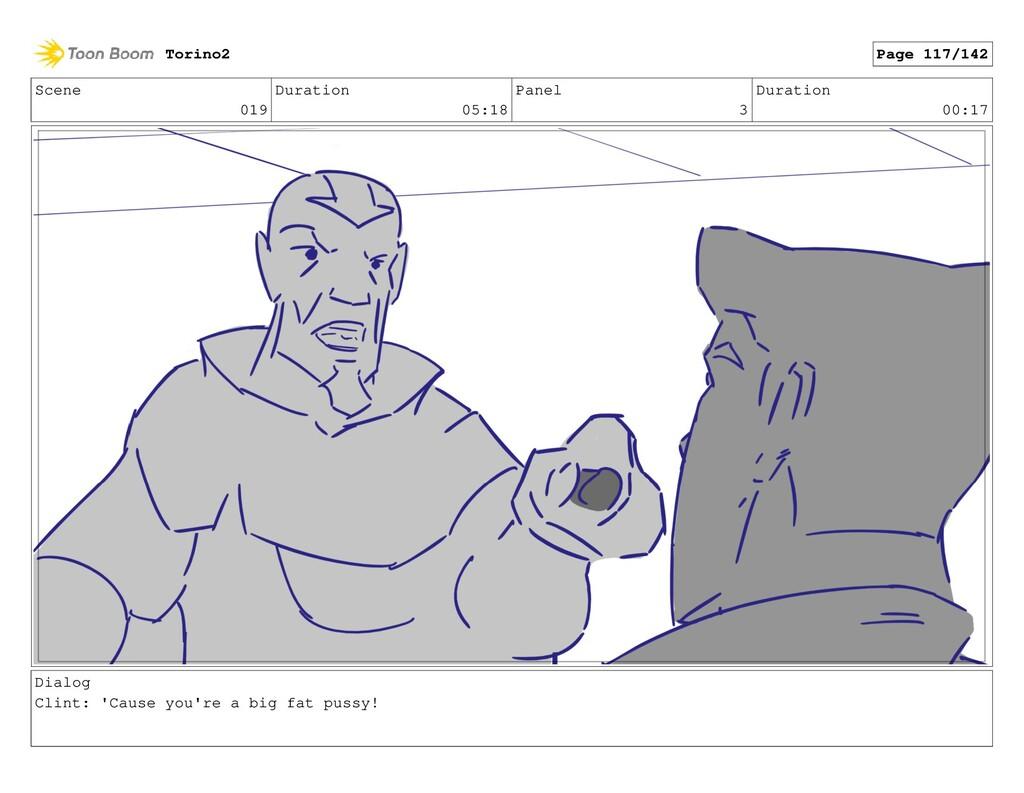 Scene 019 Duration 05:18 Panel 3 Duration 00:17...