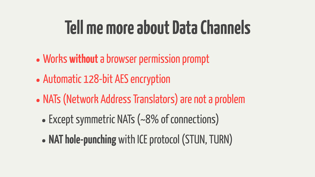 Tell me more about Data Channels •Works without...
