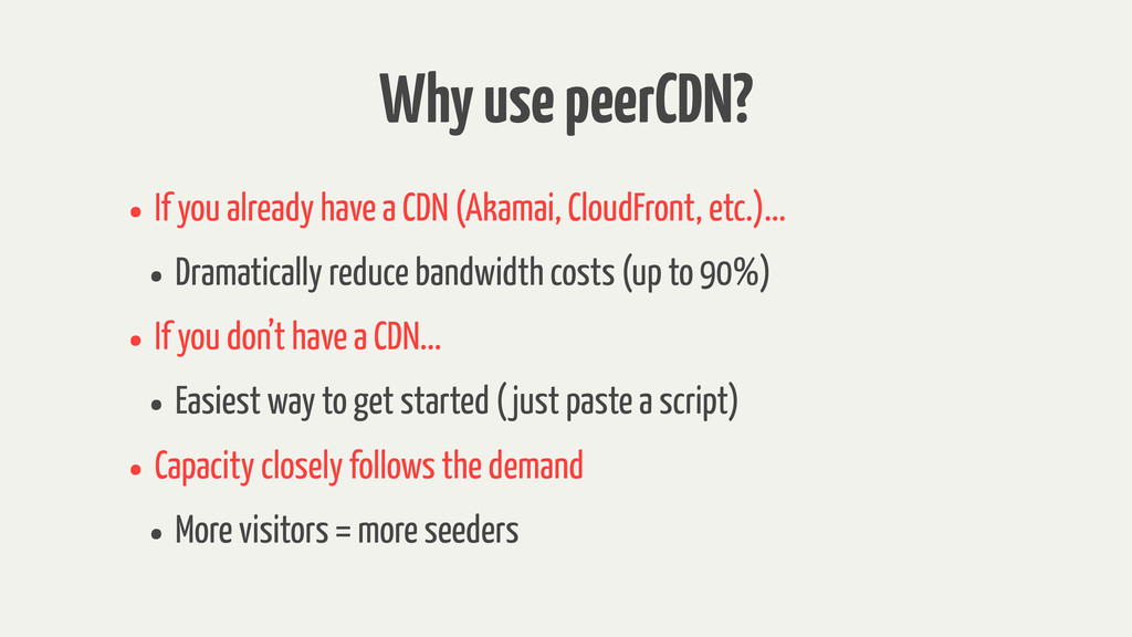 Why use peerCDN? • If you already have a CDN (A...