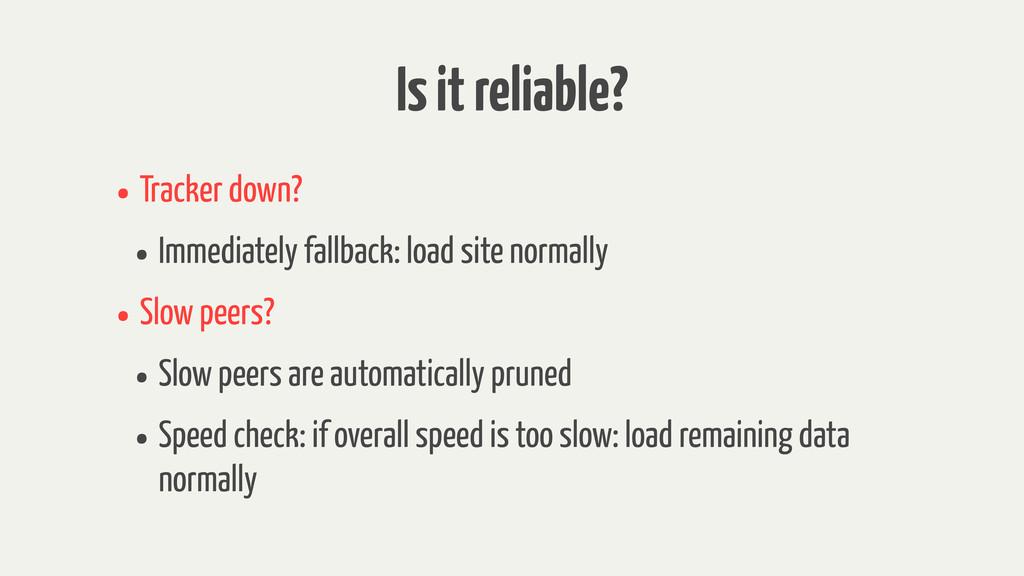 Is it reliable? • Tracker down? • Immediately f...
