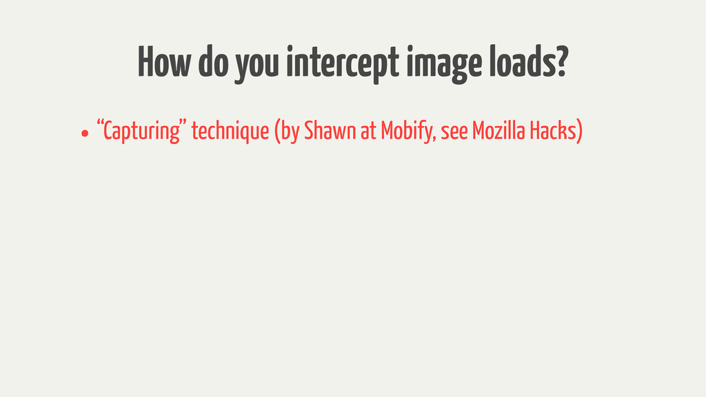 "How do you intercept image loads? • ""Capturing""..."