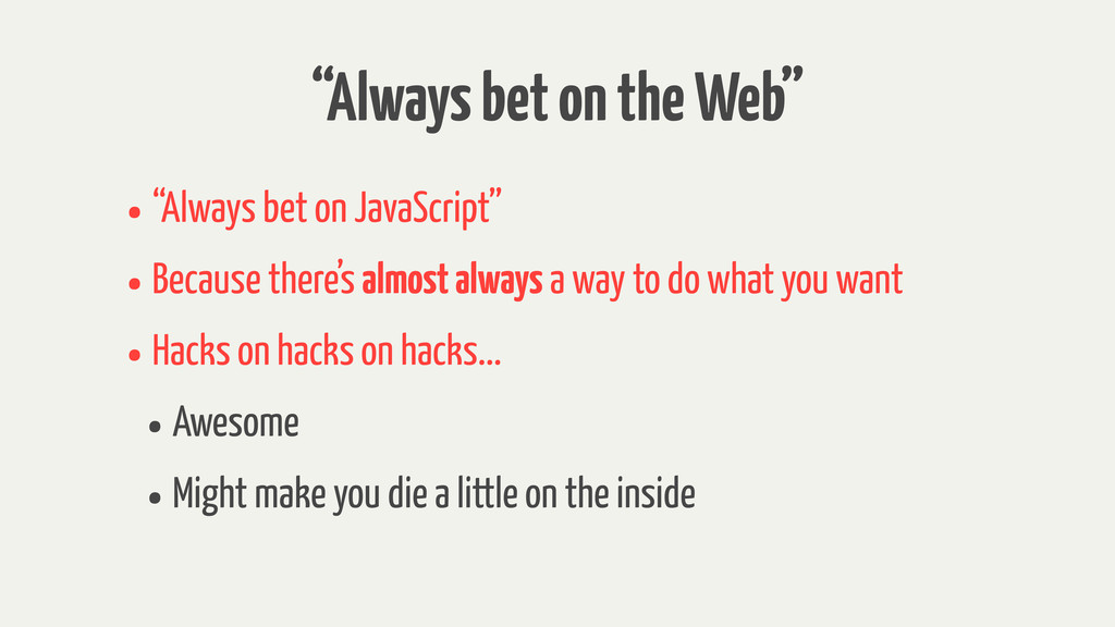 """Always bet on the Web"" •""Always bet on JavaScr..."