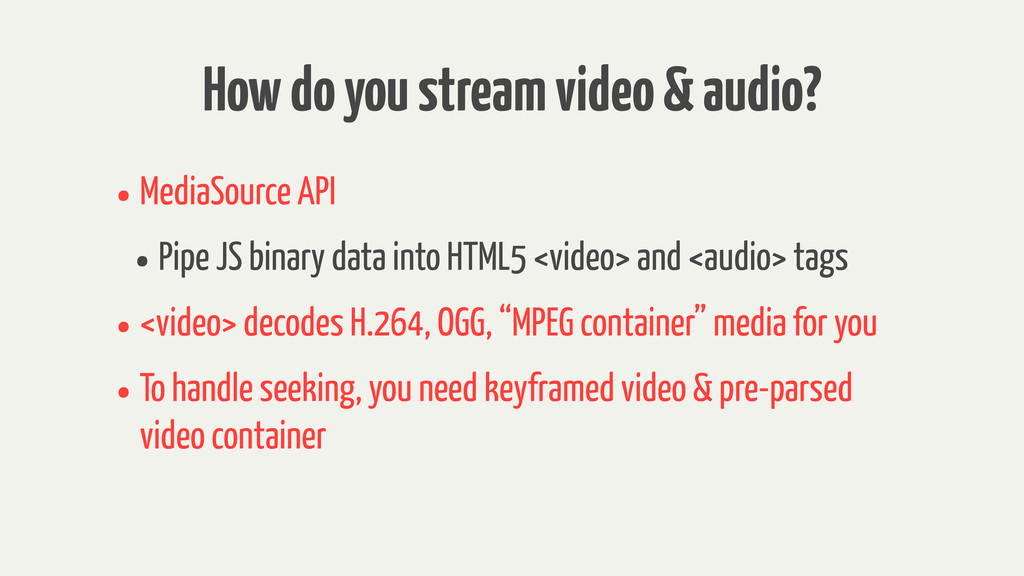 How do you stream video & audio? •MediaSource A...