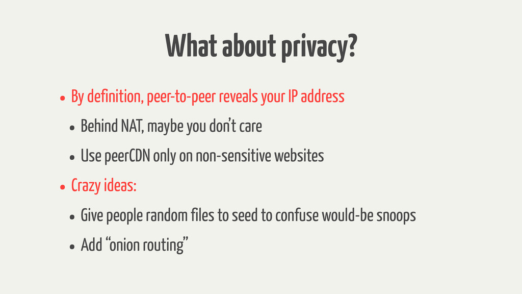 What about privacy? • By definition, peer-to-pe...
