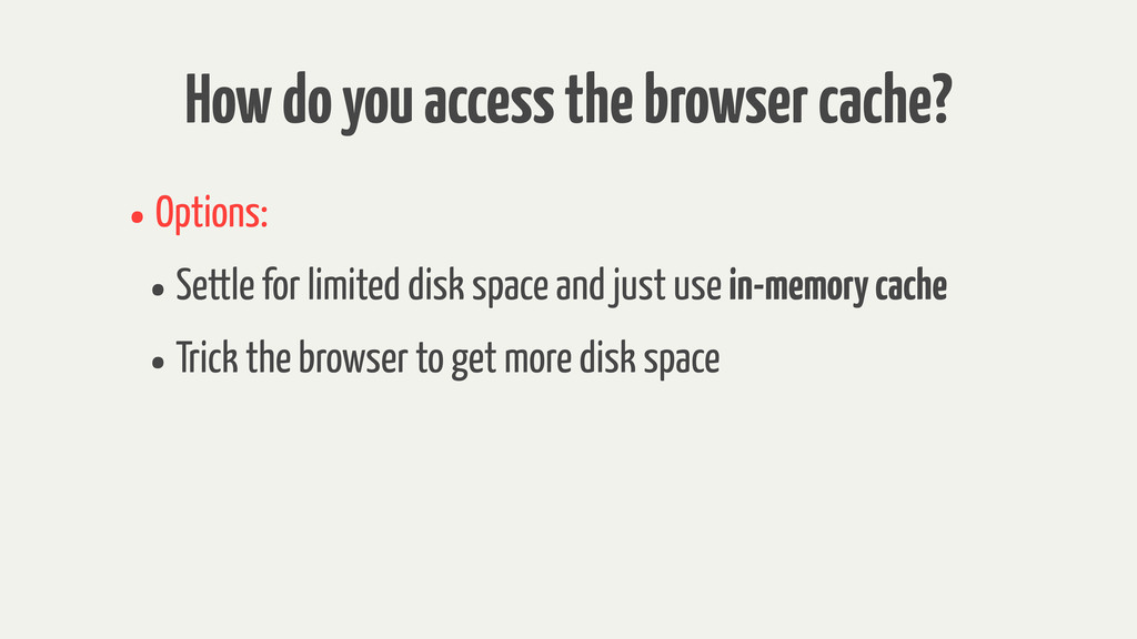 How do you access the browser cache? •Options: ...