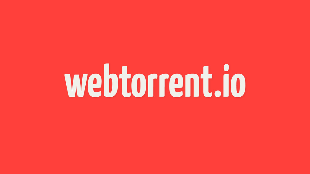 webtorrent.io