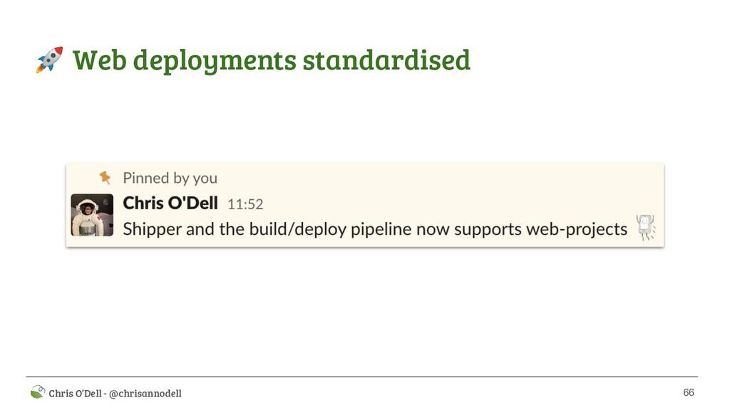 66  Chris O'Dell - @chrisannodell  Web deployme...