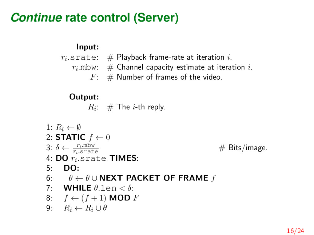 Continue rate control (Server) Input: ri .srate...