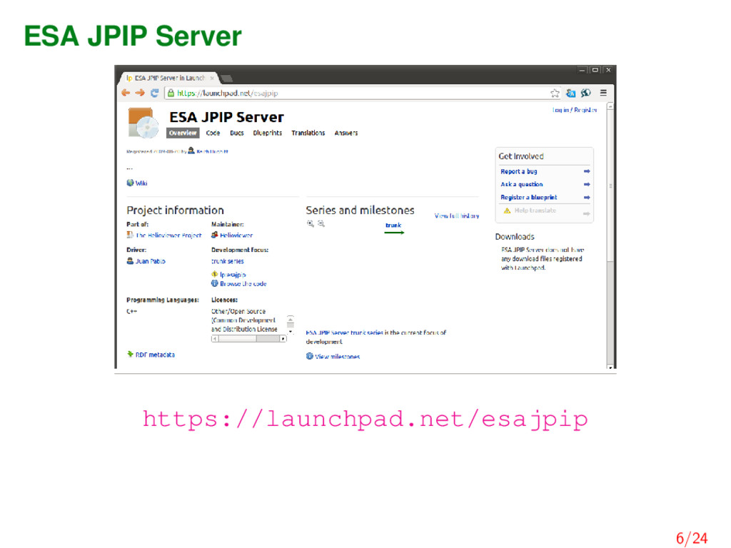 ESA JPIP Server https://launchpad.net/esajpip 6...