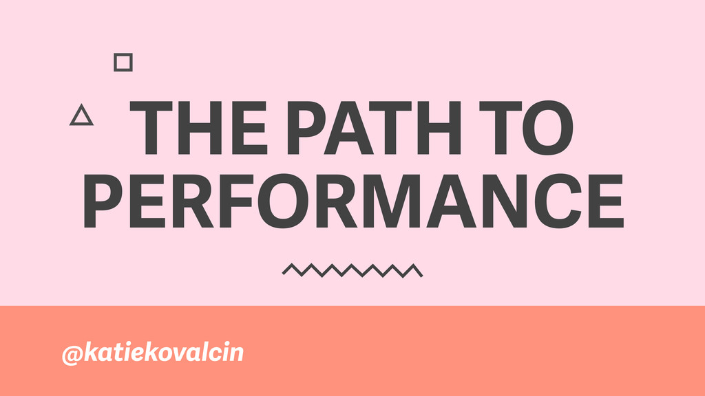 THE PATH TO PERFORMANCE @katiekovalcin