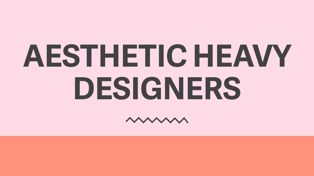 AESTHETIC HEAVY DESIGNERS