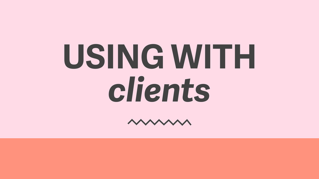 USING WITH clients