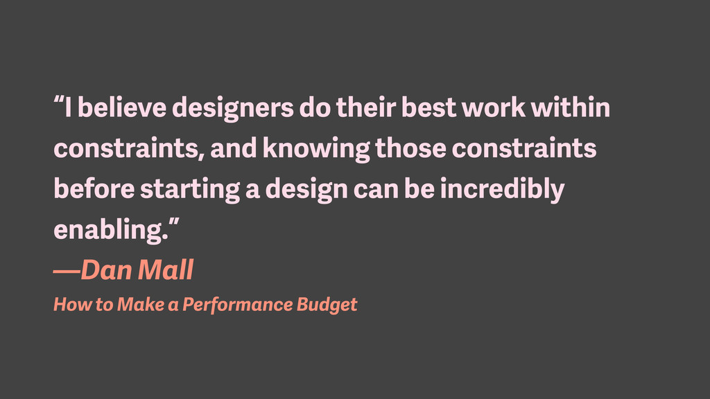 """I believe designers do their best work within ..."