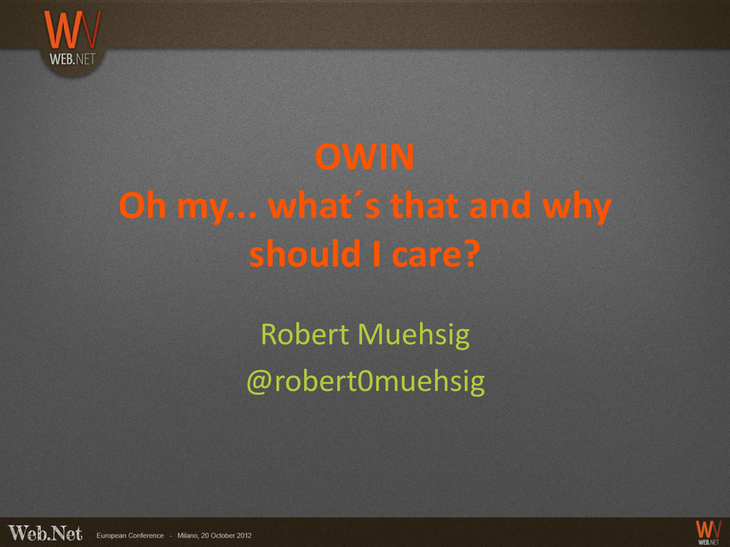 OWIN Oh my... what´s that and why should I care...
