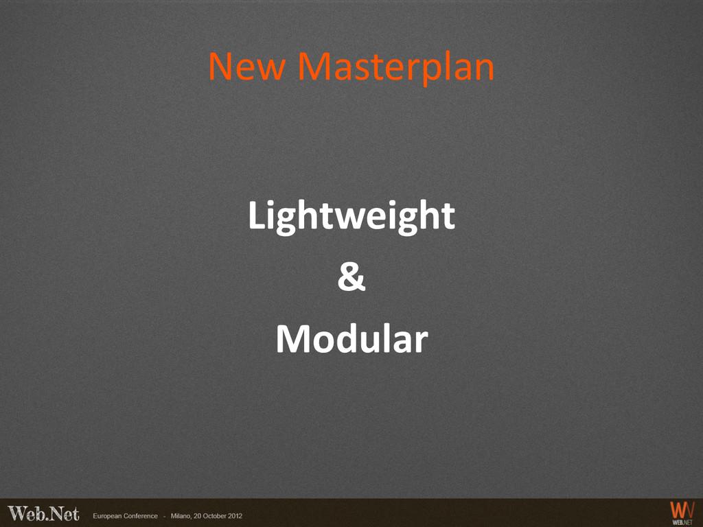 Lightweight & Modular New Masterplan