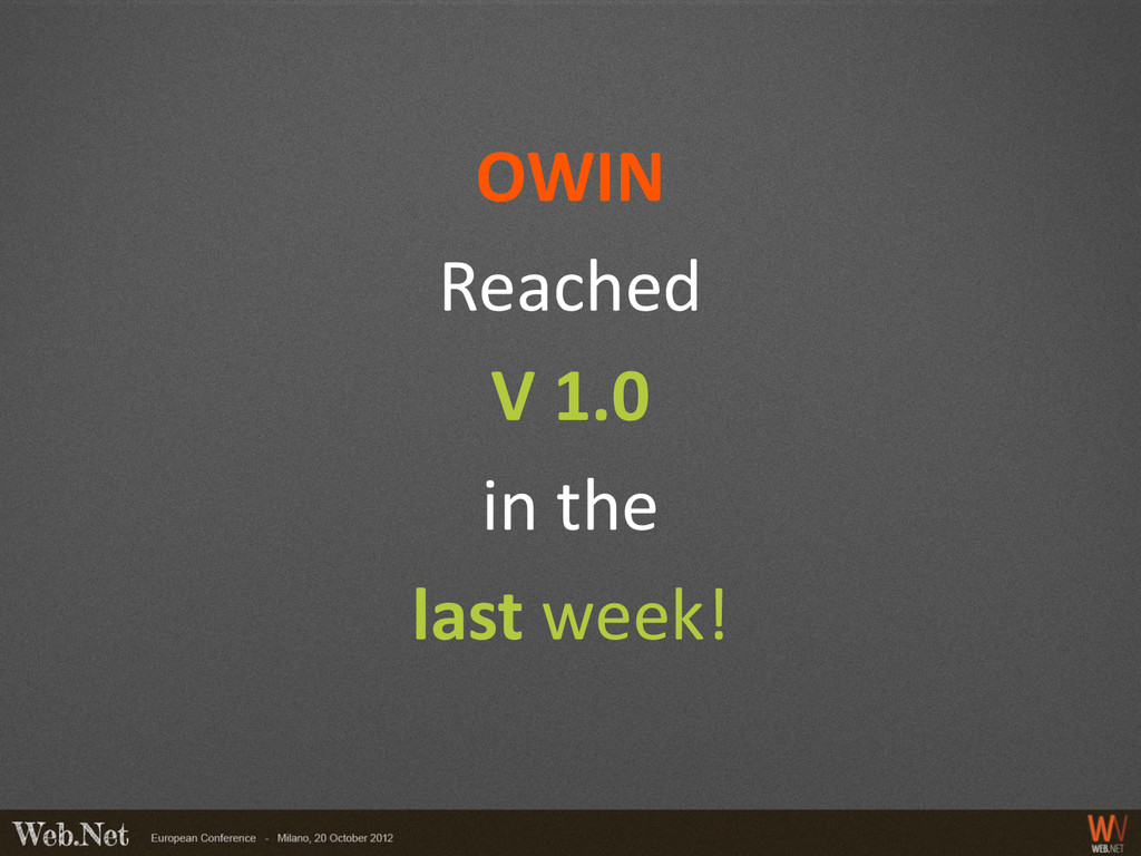 OWIN Reached V 1.0 in the last week!