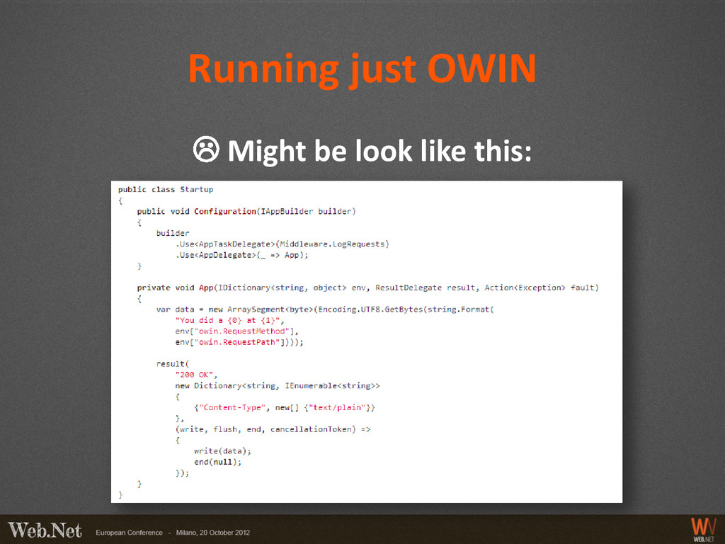 Running just OWIN  Might be look like this: