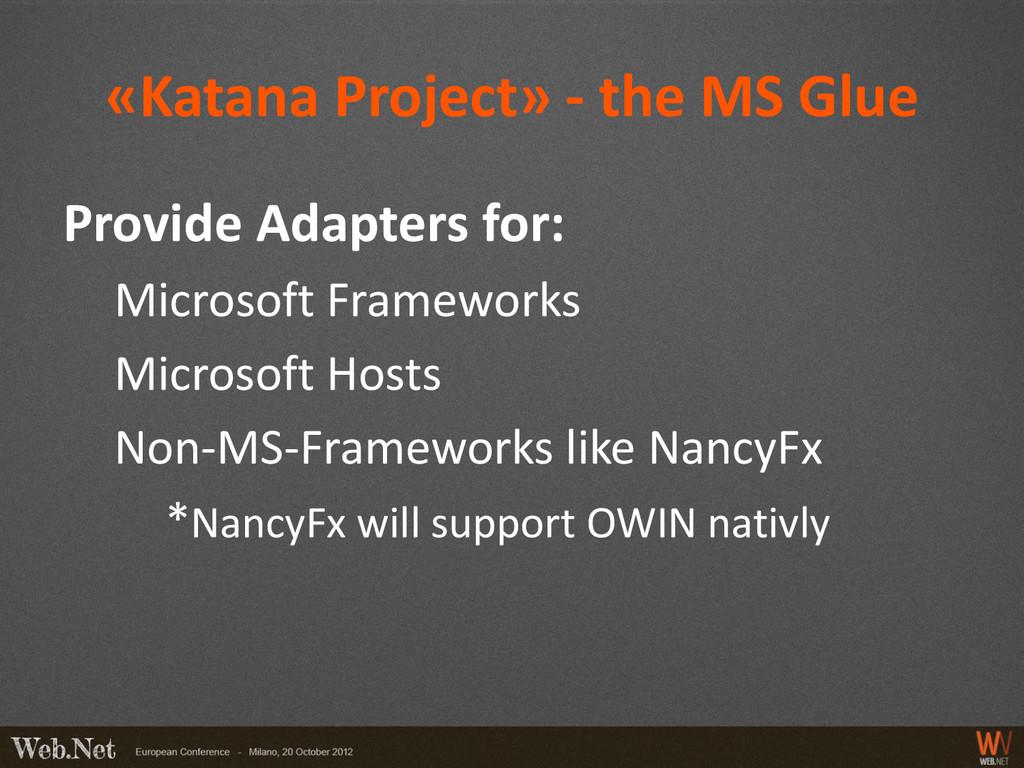 «Katana Project» - the MS Glue Provide Adapters...