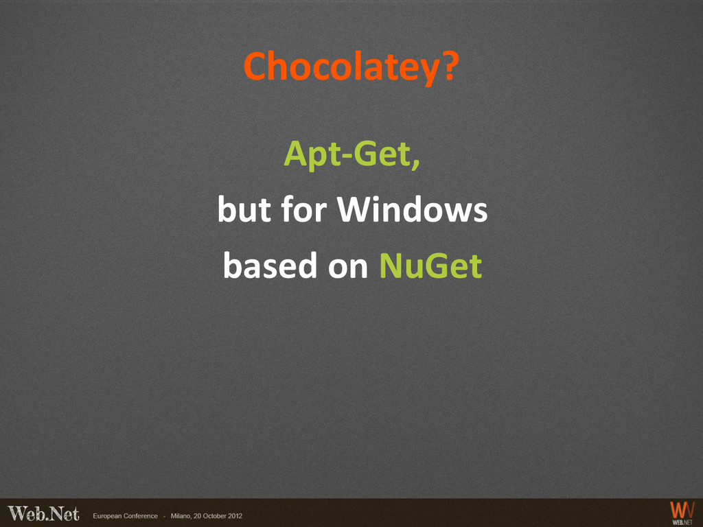 Chocolatey? Apt-Get, but for Windows based on N...
