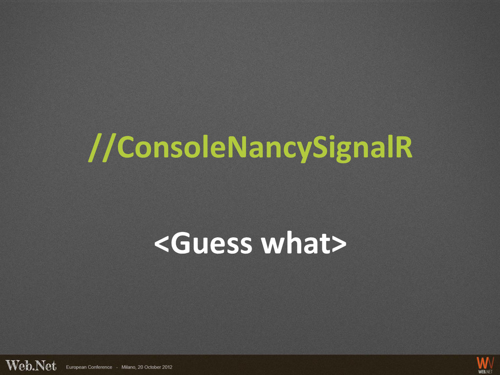//ConsoleNancySignalR <Guess what>