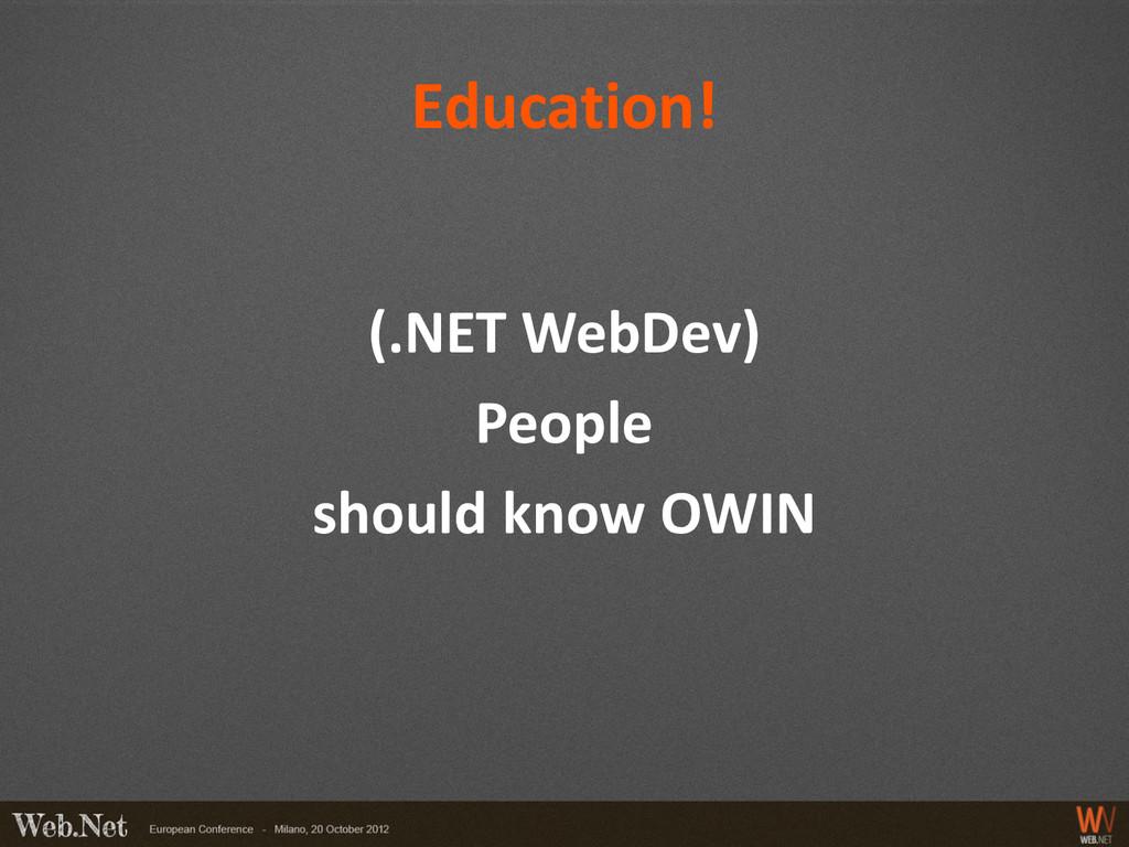 Education! (.NET WebDev) People should know OWIN
