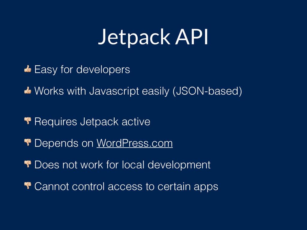 Jetpack API  Easy for developers  Works with Ja...