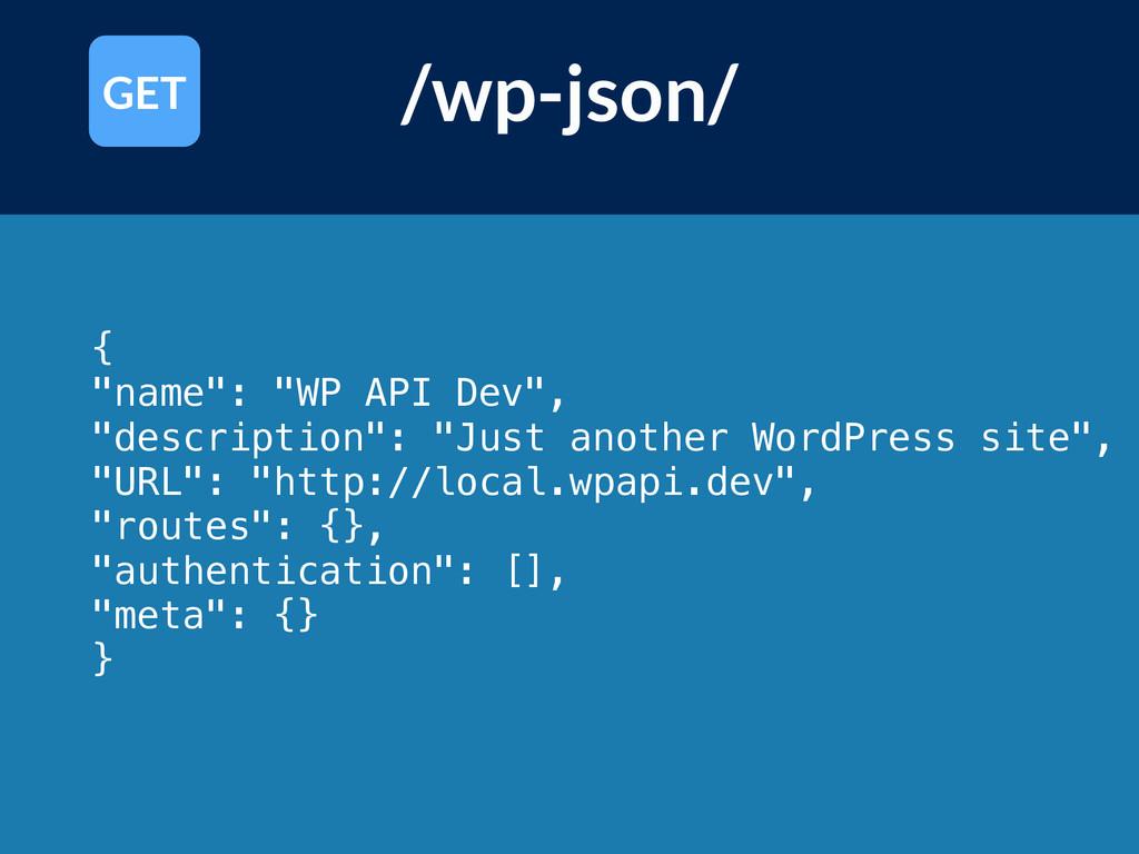 "{ ""name"": ""WP API Dev"", ""description"": ""Just an..."