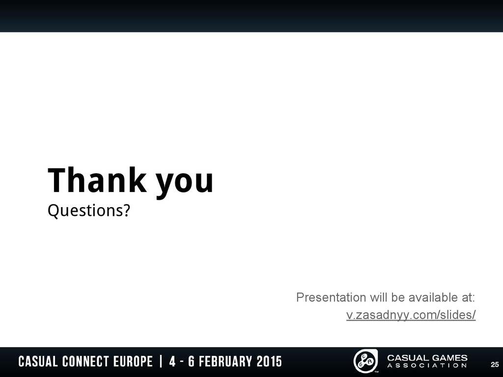 Thank you Questions? 25 Presentation will be av...