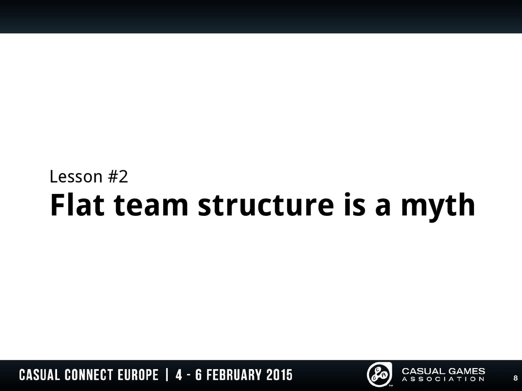 Lesson #2 Flat team structure is a myth 8