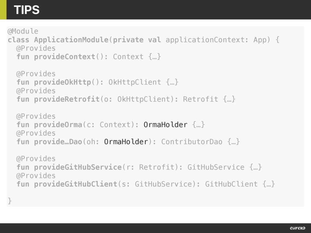 TIPS @Module class ApplicationModule(private va...