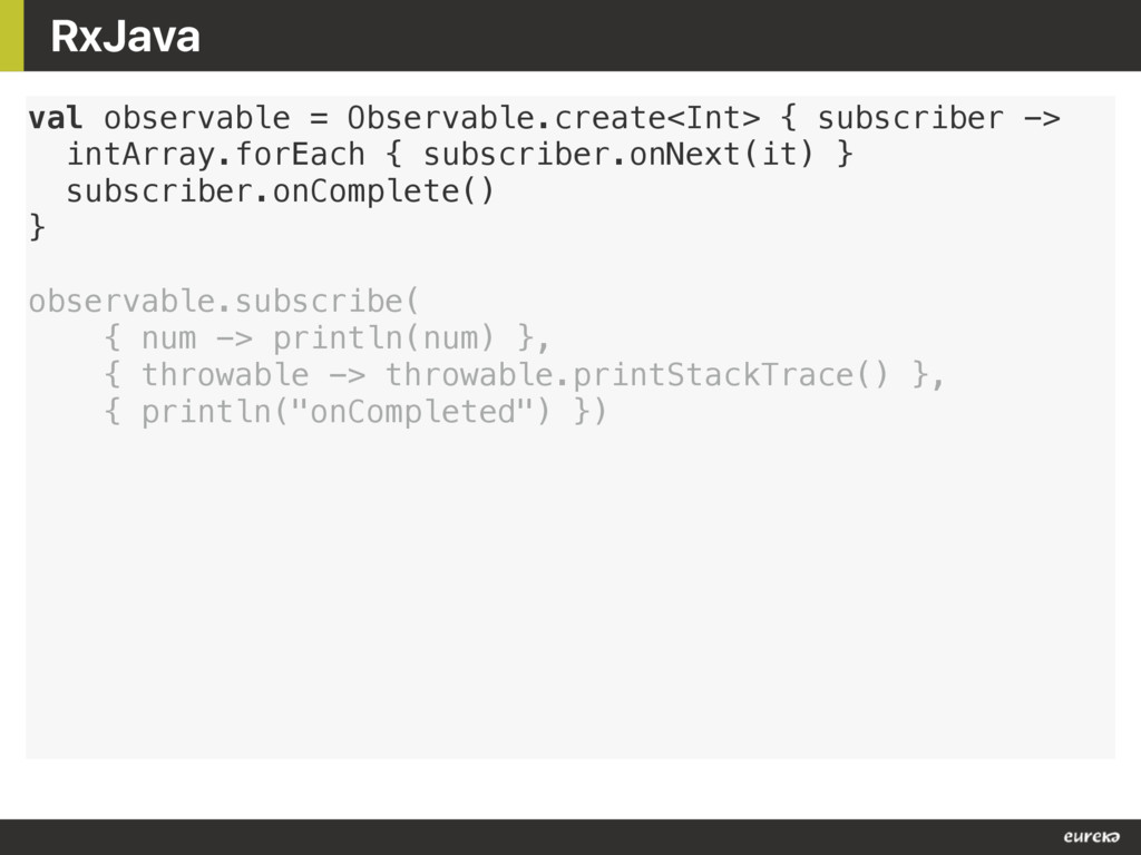 RxJava val observable = Observable.create<Int> ...