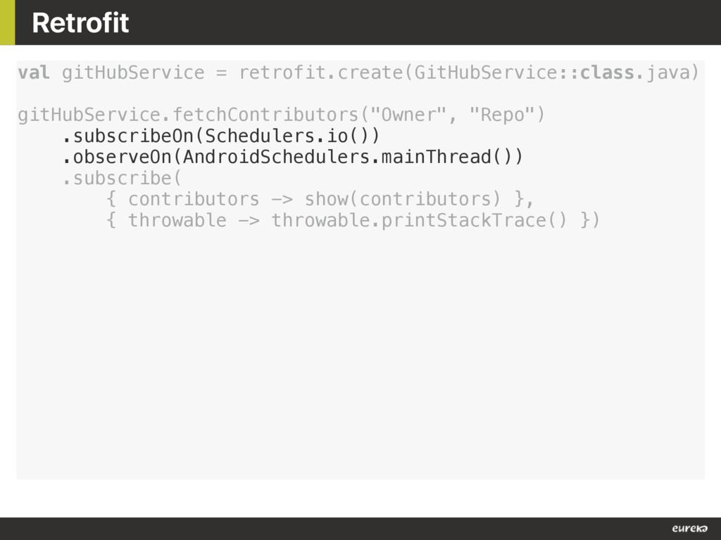 Retrofit val gitHubService = retrofit.create(Gi...