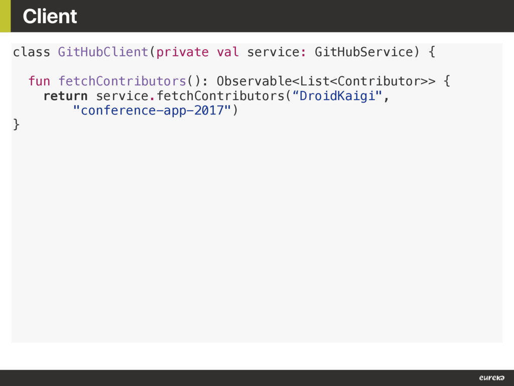 Client class GitHubClient(private val service: ...