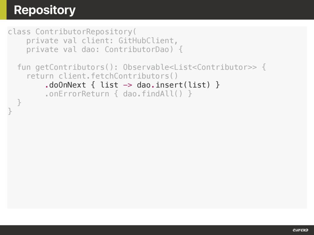 Repository class ContributorRepository( private...