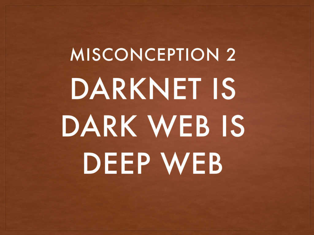 DARKNET IS DARK WEB IS DEEP WEB MISCONCEPTION 2