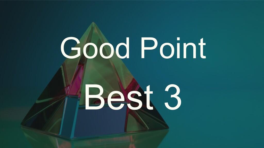 Good Point Best 3