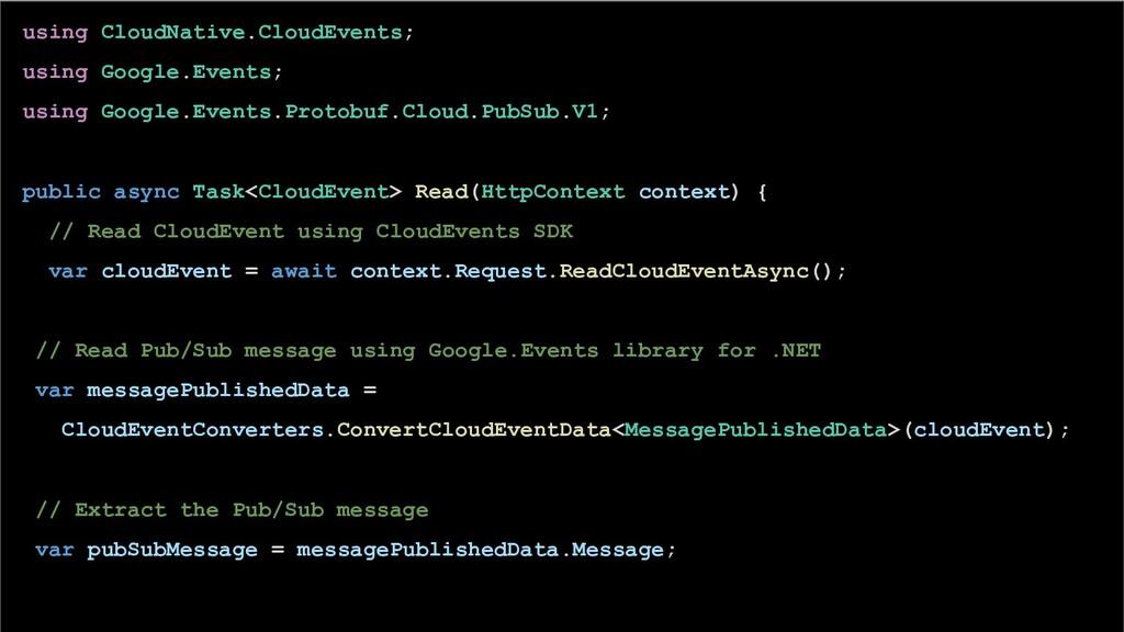 using CloudNative.CloudEvents; using Google.Eve...