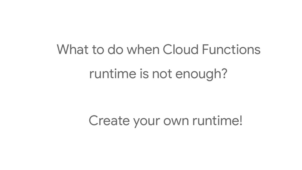 What to do when Cloud Functions runtime is not ...
