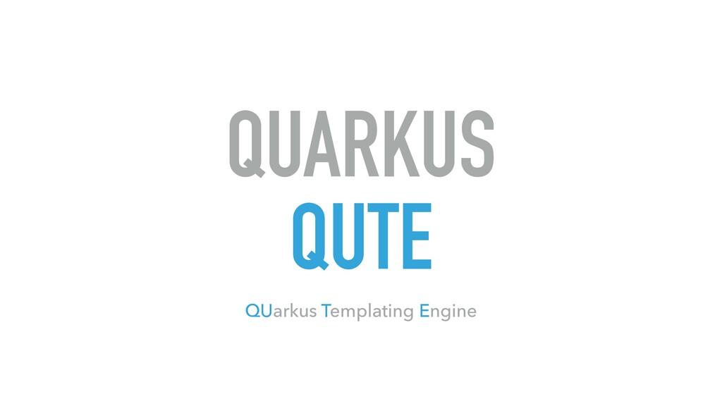 QUARKUS QUTE QUarkus Templating Engine