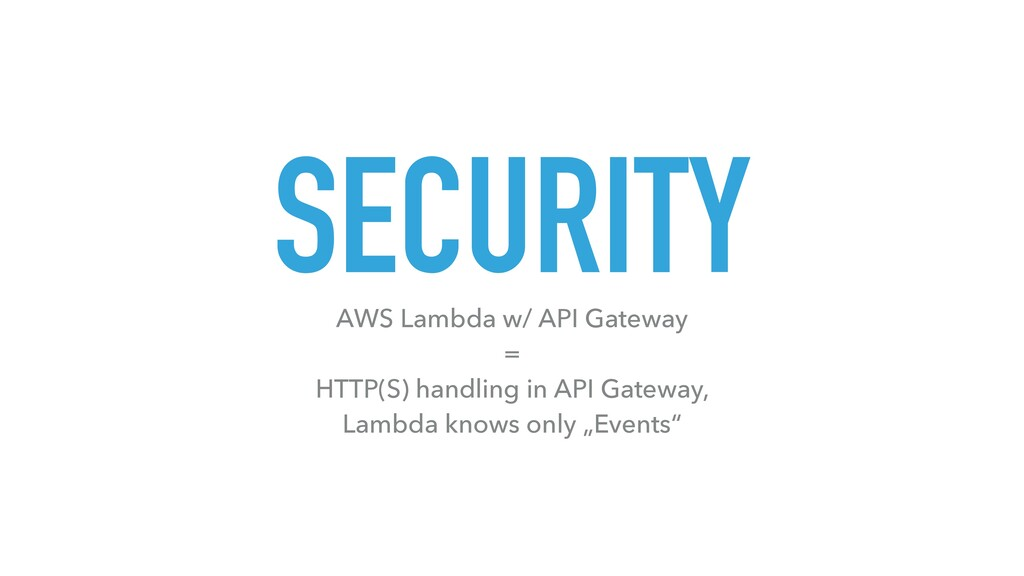SECURITY AWS Lambda w/ API Gateway = HTTP(S) ha...