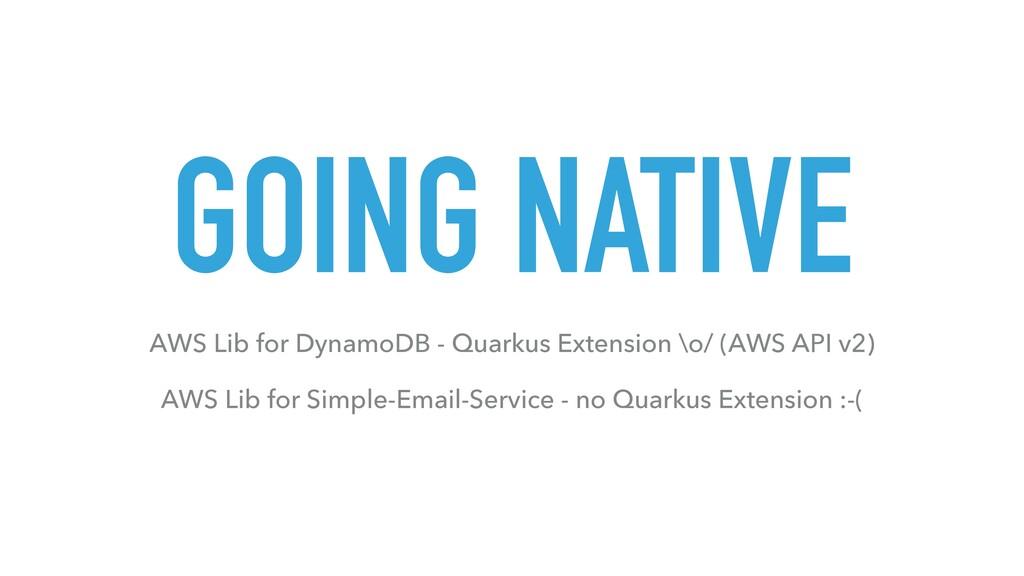 GOING NATIVE AWS Lib for DynamoDB - Quarkus Ext...