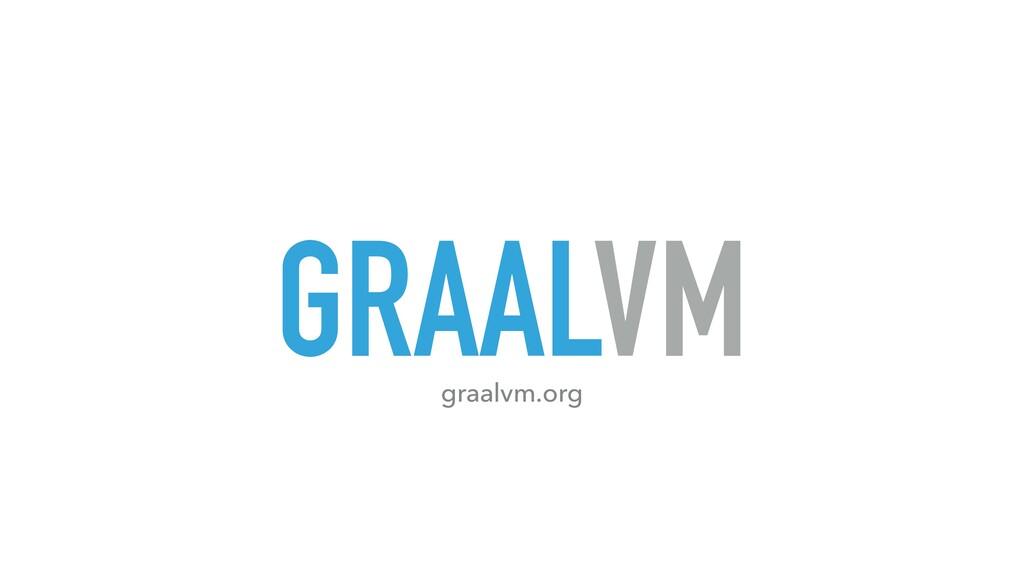 GRAALVM graalvm.org