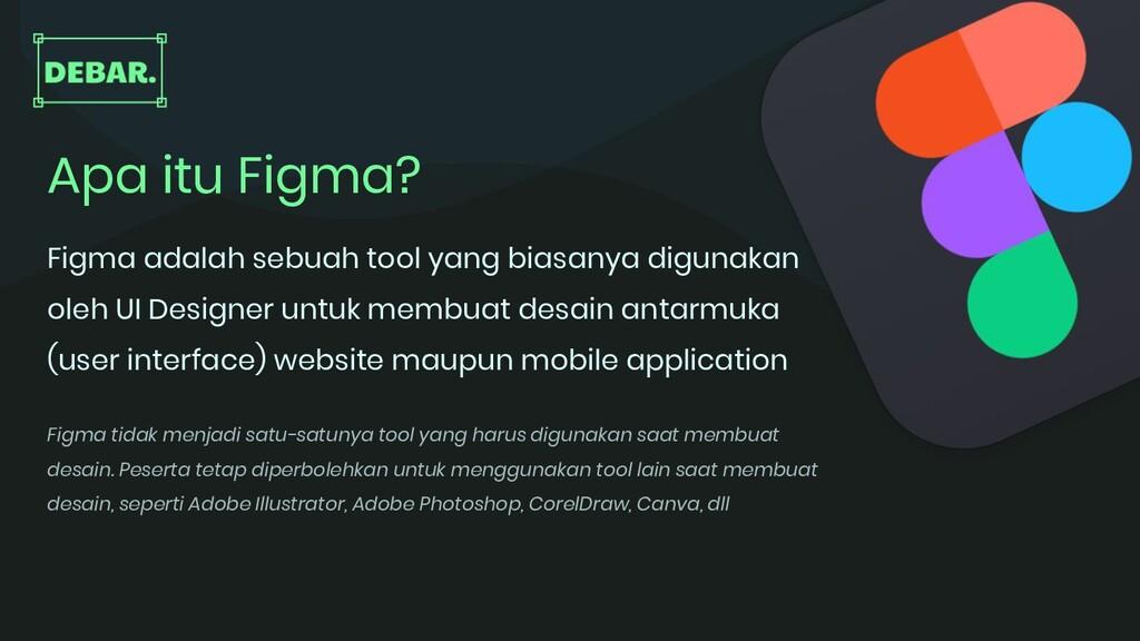 Apa itu Figma? Figma adalah sebuah tool yang bi...