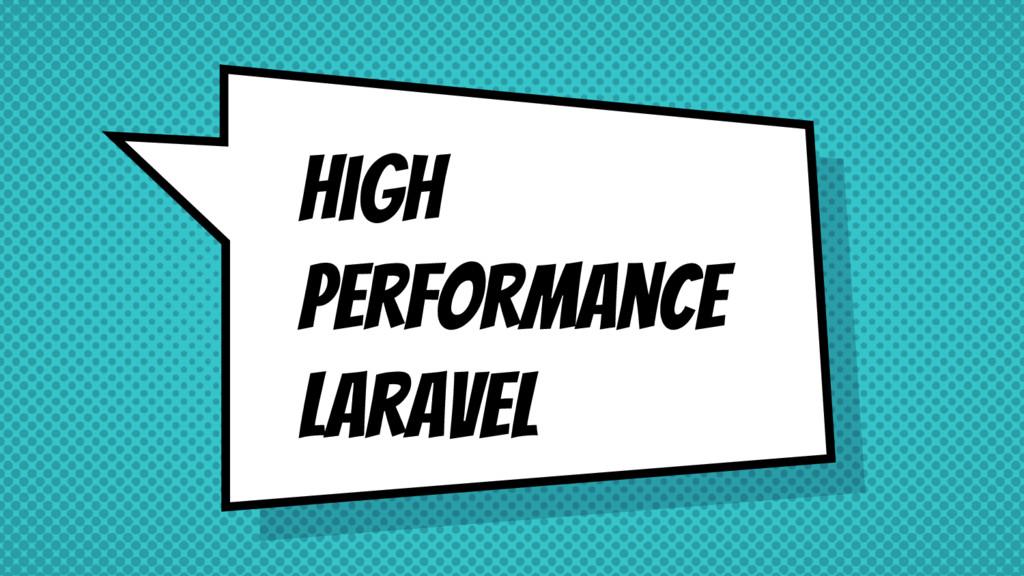 High performance Laravel