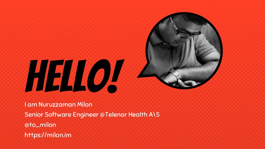 Hello! I am Nuruzzaman Milon Senior Software En...