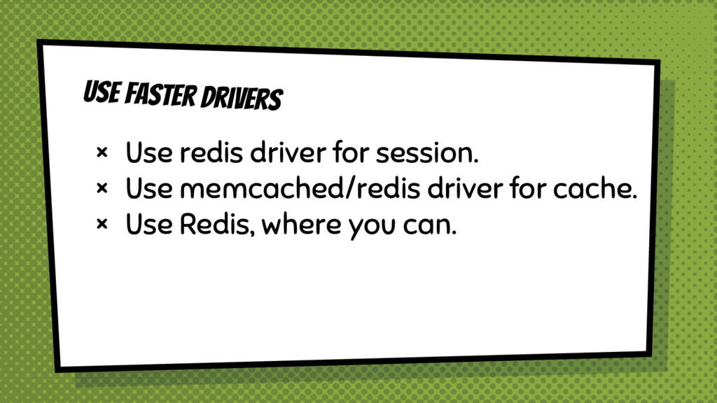 Use Faster Drivers × Use redis driver for sessi...