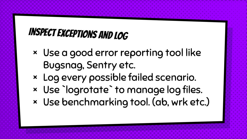 Inspect Exceptions and Log × Use a good error r...