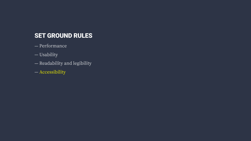 SET GROUND RULES — Performance — Usability — Re...