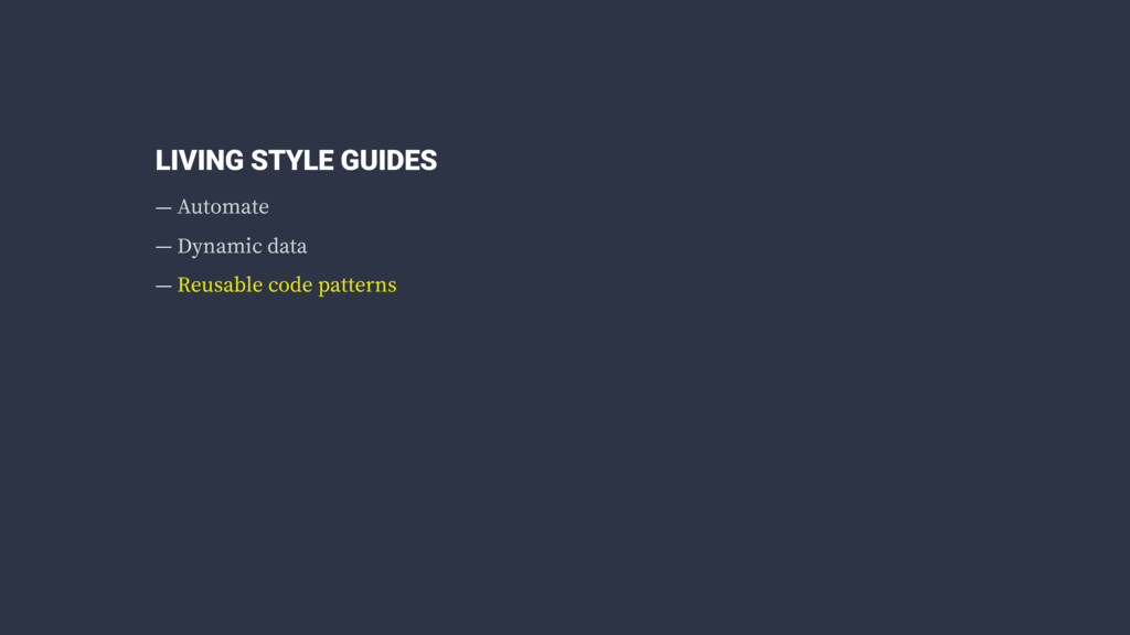 LIVING STYLE GUIDES — Automate — Dynamic data —...