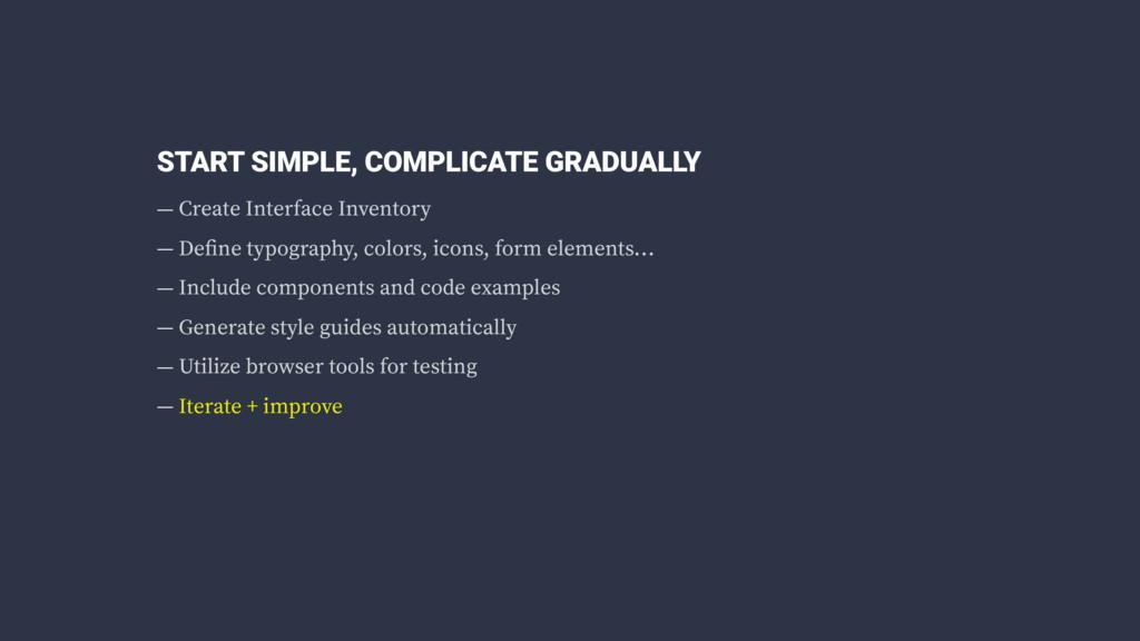 START SIMPLE, COMPLICATE GRADUALLY — Create Int...